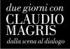 Due giorni con Claudio Magris