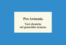 PRO ARMENIA. VOCI EBRAICHE SUL GENOCIDIO ARMENO